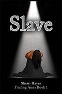 """""""Slave"""" by Sherri Hayes"""