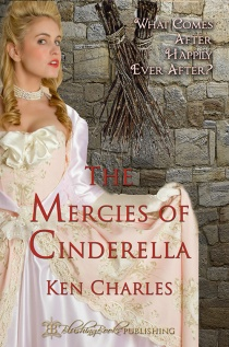 The Mercies of Cinderella by Ken Charles