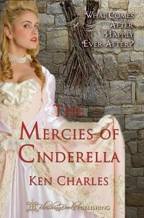 The Mercies of Cinderella by Ken Charles